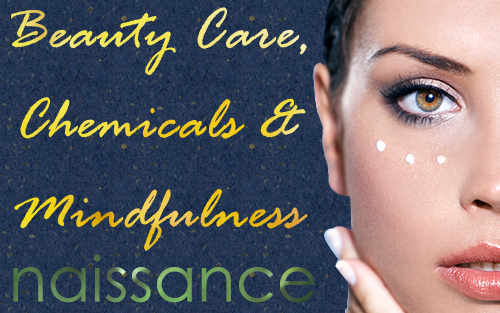 Beauty Care, Chemicals & Mindfulness